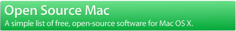 Open Source Mac - A simple list of free, open-source software for Mac OS X.